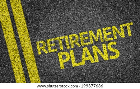 Retirement Plans written on the road - stock photo