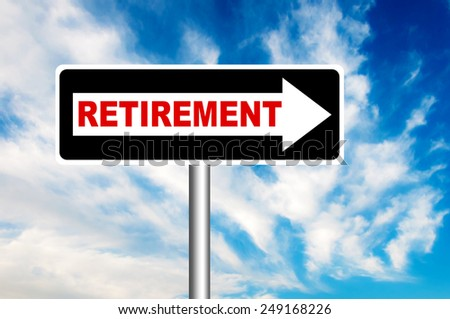 Retirement Road Sign with a blue sky in a background - stock photo