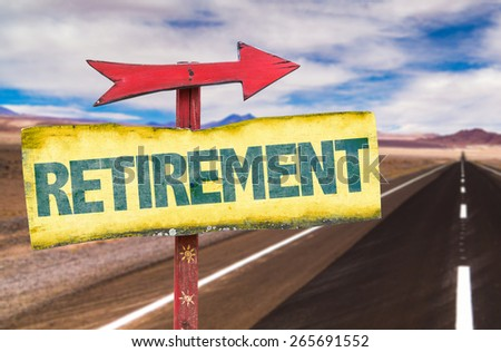 Retirement sign with road background - stock photo