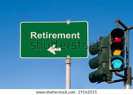Retirement Traffic Sign with Green light