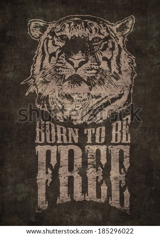 """Retro design """"Born To Be Free"""" with tiger head and vintage fonts. raster version.  - stock photo"""