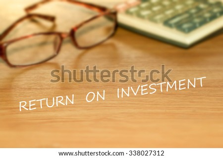 RETURN ON INVESTMENT message on the table