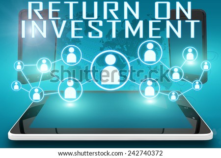 Return on Investment - text illustration with social icons and tablet computer and mobile cellphones on cyan digital world map background - stock photo