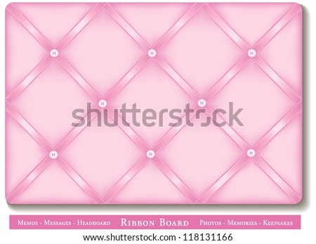 Ribbon Bulletin Board. Display favorite photos, keepsakes under pastel pink satin ribbons on padded French style memory board. For headboards, decorating, scrapbooks, do it yourself projects. - stock photo