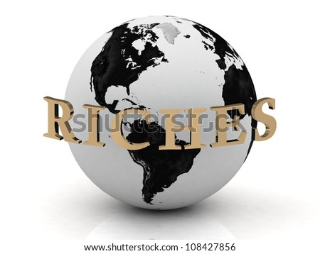 RICHES abstraction inscription around earth on a white background