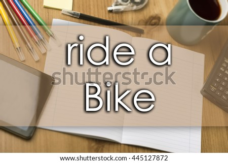 Ride a Bike - business concept with text - horizontal image