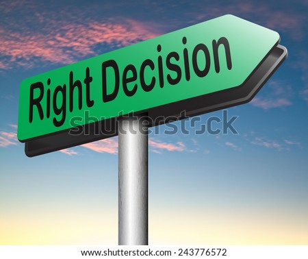 right decision road sign choice decisions or direction for answers on questions choose wise way - stock photo
