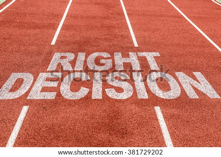 Right Decision written on running track