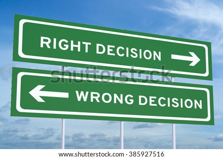 Right Decision, Wrong Decision Road Sign - stock photo