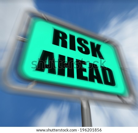 Risk Ahead Sign Displaying Dangerous Unstable and Insecure Warning - stock photo