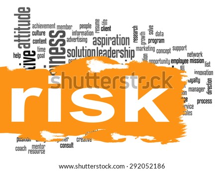 Risk word cloud image with hi-res rendered artwork that could be used for any graphic design. - stock photo