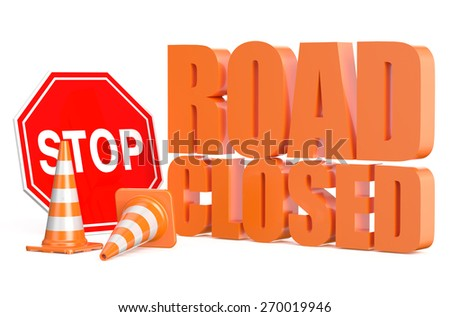 road closed concept isolated on white background - stock photo
