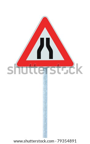 Road narrows sign on pole, isolated