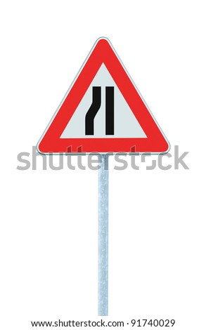 Road narrows sign on pole, left side, isolated