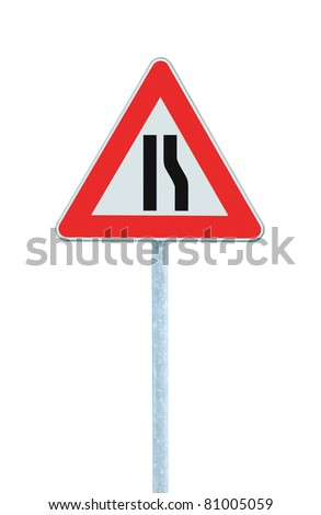 Road narrows sign on pole, right side, isolated