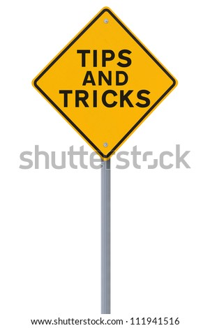 Road sign indicating Tips and Tricks (on white) - stock photo