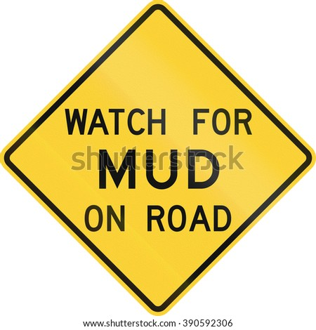 Road sign used in the US state of Texas - Watch for mud on road.