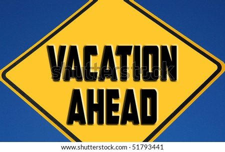 Road Sign with Vacation Ahead - stock photo