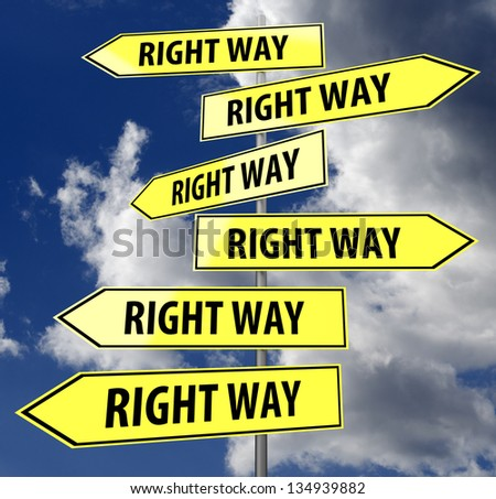 road sign yellow with words right way on blue sky background