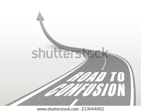 road to confusion words on highway road going up as an arrow
