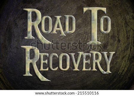 Road To Recovery Concept text on background