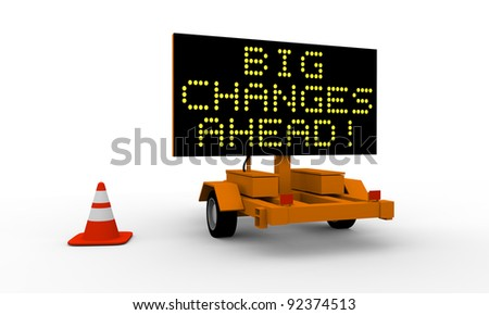 Roadworks cart with signboard displaying big changes warning