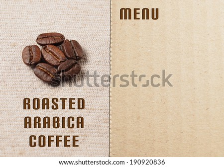 Roasted Coffee Beans on fabric textile with coffee menu