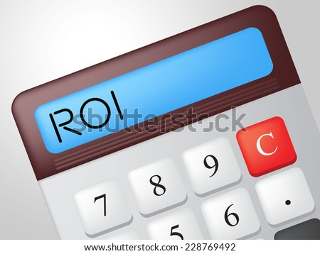 Roi Calculator Indicating Return On Investment And Buy In - stock photo