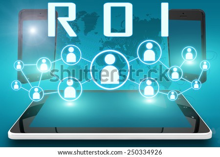 ROI - Return on Investment - text illustration with social icons and tablet computer and mobile cellphones on cyan digital world map background - stock photo