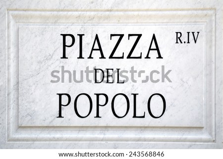 Rome, Italy - September 23, 2011: Street sign the Piazza del Popolo in Rome.