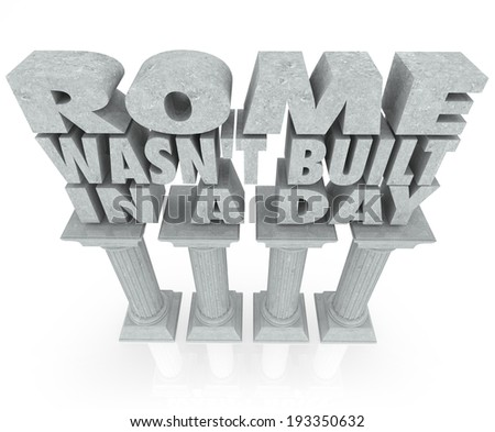 Rome Wasn't Built in a Day saying or quote 3d words marble stone columns - stock photo