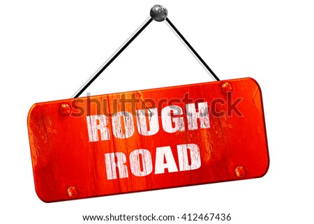 Rough road sign, 3D rendering, vintage old red sign - stock photo