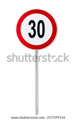 Round speed limit 30 road sign isolated on white