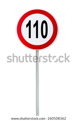Round speed limit 110 road sign isolated on white - stock photo
