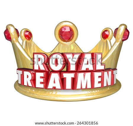 Royal Treatment words in red 3d letters on a gold crown to illustrate VIP special service for best or top customers of a business or company - stock photo