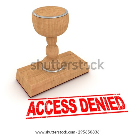 Rubber stamp - access denied , This is a computer generated and 3d rendered picture.