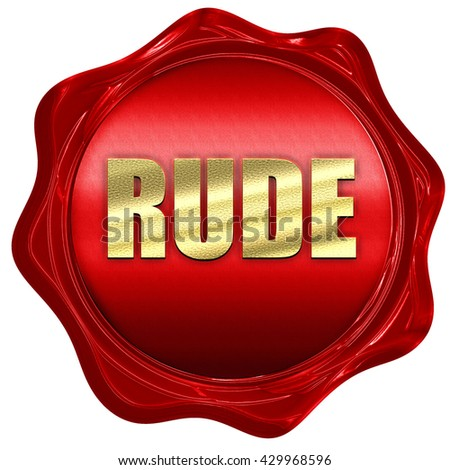 rude, 3D rendering, a red wax seal - stock photo