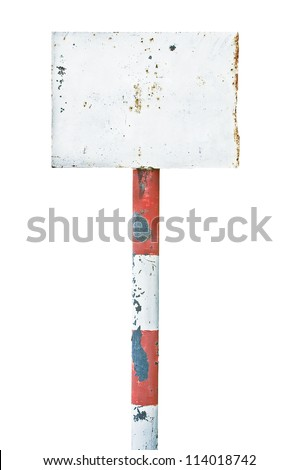 Rusty rusted metal sign board signage, old aged weathered white isolated blank empty signboard rectangle copy space, rectangular plate warning signpost pole post background, vintage grunge - stock photo