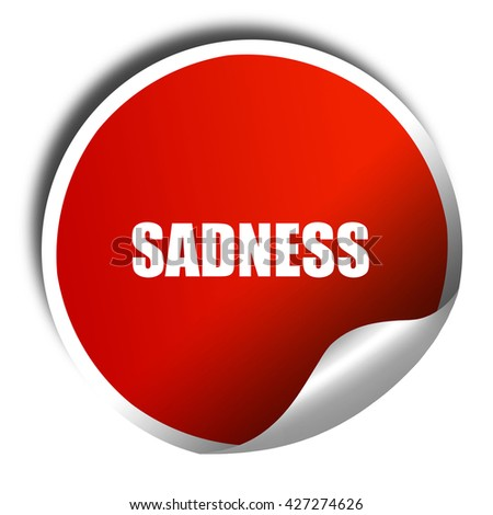sadness, 3D rendering, a red shiny sticker - stock photo