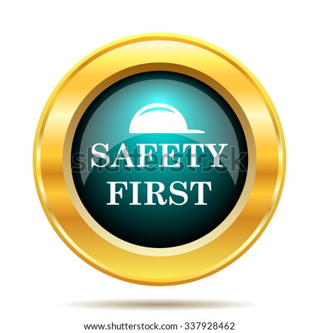 Safety first icon. Internet button on white background.  - stock photo