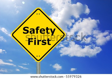 safety first sign and copyspace for text message - stock photo