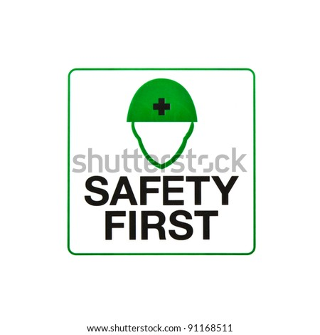 safety first, warning sign isolated on white background - stock photo