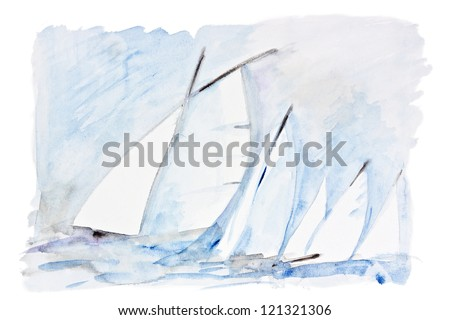 Sails and yachts catch a wind in the sea concept- handmade watercolor  painting illustration on a white paper art background - stock photo