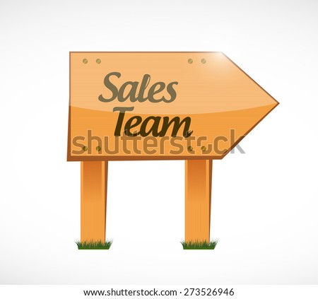 sales team wood sign concept illustration design over white - stock photo