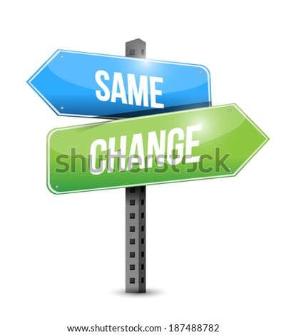 same and change signpost illustration design over a white background - stock photo