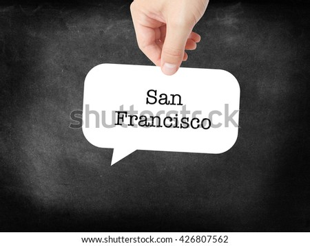 San Francisco written on a speechbubble