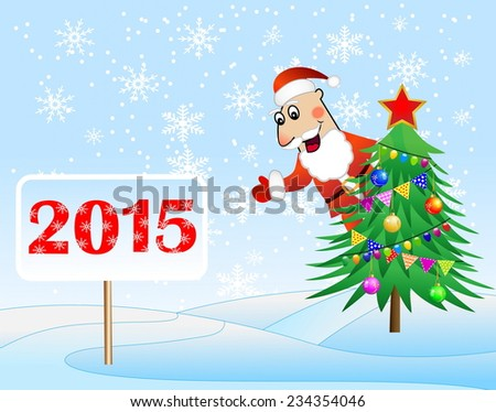 Santa claus, christmas tree and banner with numbers 2015 year,    illustration