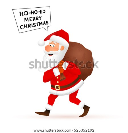 Santa Claus flat character isolated on white background. Walking funny old man carrying sack with gifts and telling Merry Christmas. Cartoon  illustration.