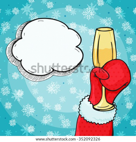 Santa hand with a glass of champagne and thought cloud for your message. Pop art comics style Christmas illustration. Retro Christmas card or banner. - stock photo