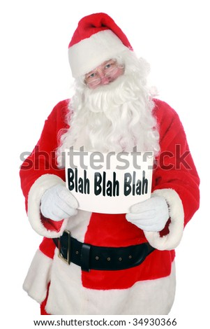 "Santa holds a sign that reads ""Blah Blah Blah"" isolated on white"